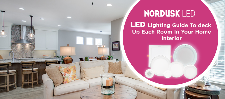 LED Lighting Guide To Deck Up Each Room In Your Home Interior